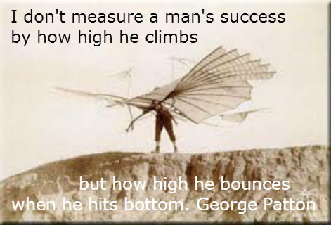 I don't measure a man's success by how high he climbs... Patton